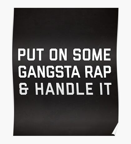 Gangsta Rap Funny Quote Poster