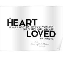 heart: how much you are loved by others - l. frank baum Poster