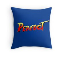 You win, PERFECT! Throw Pillow