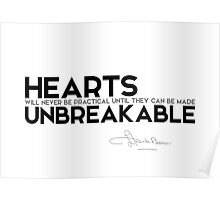 hearts can be made unbreakable - l. frank baum Poster
