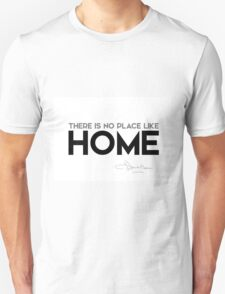 there is no place like home - l. frank baum Unisex T-Shirt