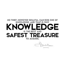 knowledge is the best and safest treasure to acquire - l. frank baum Photographic Print