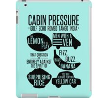 Cabin pressure moments  iPad Case/Skin