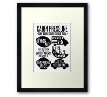 Cabin pressure moments  Framed Print