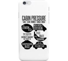 Cabin pressure moments  iPhone Case/Skin