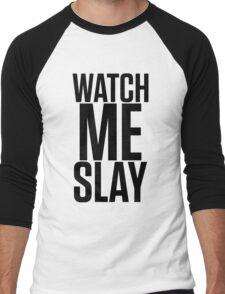WATCH ME SLAY Men's Baseball ¾ T-Shirt