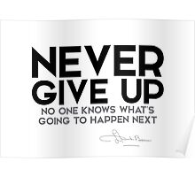 never give up - l. frank baum Poster