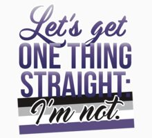 Let's Get One Thing Straight: I'm Not • Asexual Version • LGBTQ* Kids Tee