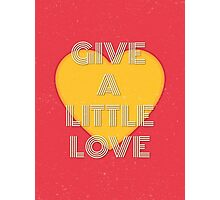 Give a little love Photographic Print