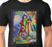 Long Live Rock and Roll Clowns by Darryl Kravitz Unisex T-Shirt