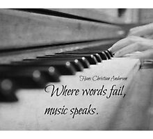 Where Words Fail Music Speaks Photographic Print