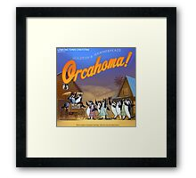 Orcahoma, The Musical  Framed Print
