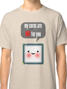 Cute blushing CPU My cores are hot for you Classic T-Shirt