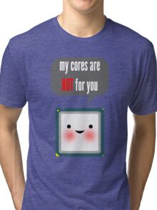 Cute blushing CPU My cores are hot for you Tri-blend T-Shirt