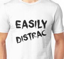 Easily Distrac Unisex T-Shirt
