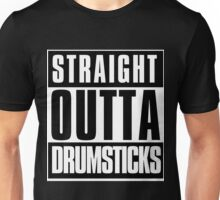 Straight Outta Drumsticks Unisex T-Shirt
