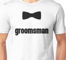 Groomsman Bow Tie Wedding Quote Unisex T-Shirt