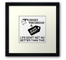 TURKEY THURSDAY AND BLACK FRIDAY Framed Print