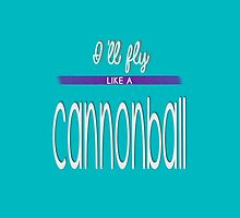 Cannonball by Spread-Love