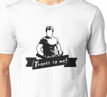 Thanks To You Unisex T-Shirt