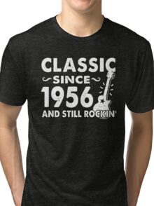 Classic Since 1956 And Still Rockin  Tri-blend T-Shirt