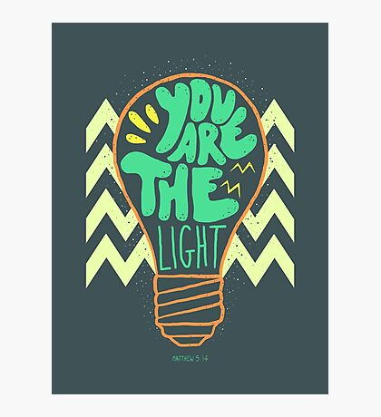 You are the light Photographic Print