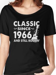Classic Since 1966 And Still Rockin  Women's Relaxed Fit T-Shirt