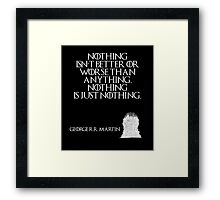 "There is only one god and his name is Death. And there is only one thing we say to Death: ""Not today."" - George R. R. Martin - Game of Thrones Framed Print"