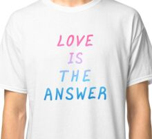 """Motivation quote  """"Love is the answer"""". Hand drawn  lettering color poster.  Classic T-Shirt"""