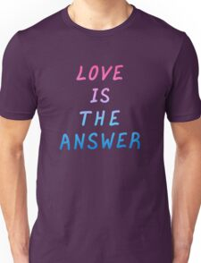 "Motivation quote  ""Love is the answer"". Hand drawn  lettering color poster.  Unisex T-Shirt"