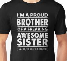 Proud Brother Of A Freaking Awesome Sister Unisex T-Shirt