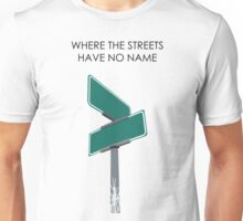 Where The Streets Have No Name - Black Text Variant Unisex T-Shirt