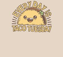 EVERY DAY IS TACO TUESDAY! Unisex T-Shirt