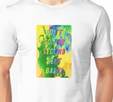 Don t go for Second Best – A Hell Songbook Edition - Olympic Games Rio de Janeiro - Brazil Unisex T-Shirt