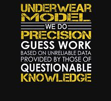 Underwear model we do precision guess work based on unreliable data  provided - T-shirts & Hoodies Unisex T-Shirt