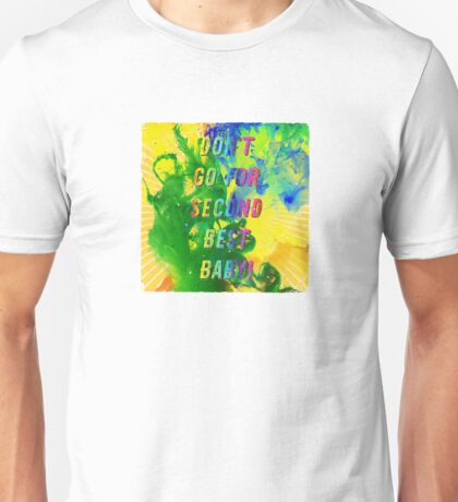 Don t go for Second Best – Square - A Hell Songbook Edition - Olympic Games Rio de Janeiro - Brazil Unisex T-Shirt