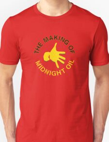 THE MAKING OF,MIDNIGHT OIL Unisex T-Shirt