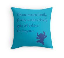 Ohana means family, family means nobody gets left behind. Or forgotten. - Stitch Throw Pillow