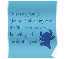 This is my family. I found it, all on my own. It's little, and broken, but still good. Yeah, still good. - Stitch Poster