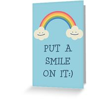 Put a smile on it Greeting Card