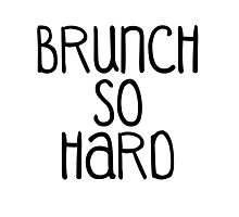 brunch so hard Photographic Print