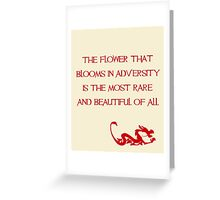 The flower that blooms in adversity is the most rare and beautiful of all - Mulan - Walt Disney Greeting Card