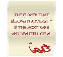 The flower that blooms in adversity is the most rare and beautiful of all - Mulan - Walt Disney Poster