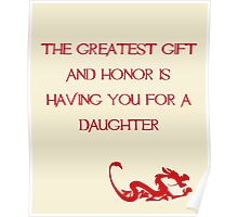 The greatest gift and honor is having you for a daughter - Mulan - Walt Disney Poster