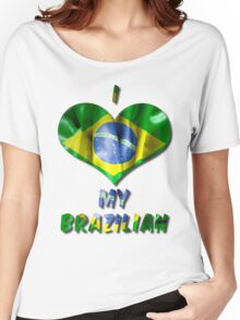 I Love My Brazilian Women's Relaxed Fit T-Shirt