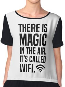 There is magic in the air its called wifi Chiffon Top