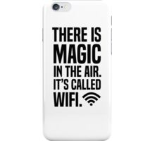 There is magic in the air its called wifi iPhone Case/Skin