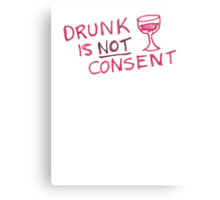 Drunk is NOT Consent - Wine Canvas Print