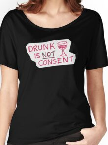 Drunk is NOT Consent - Wine Women's Relaxed Fit T-Shirt