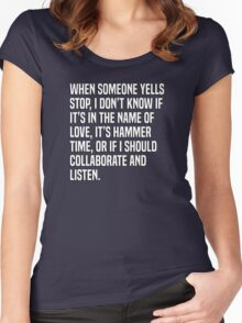 When someone yells stop, I don't know if it's in the name of love, it's hammer time, or if I should collaborate and listen. Women's Fitted Scoop T-Shirt